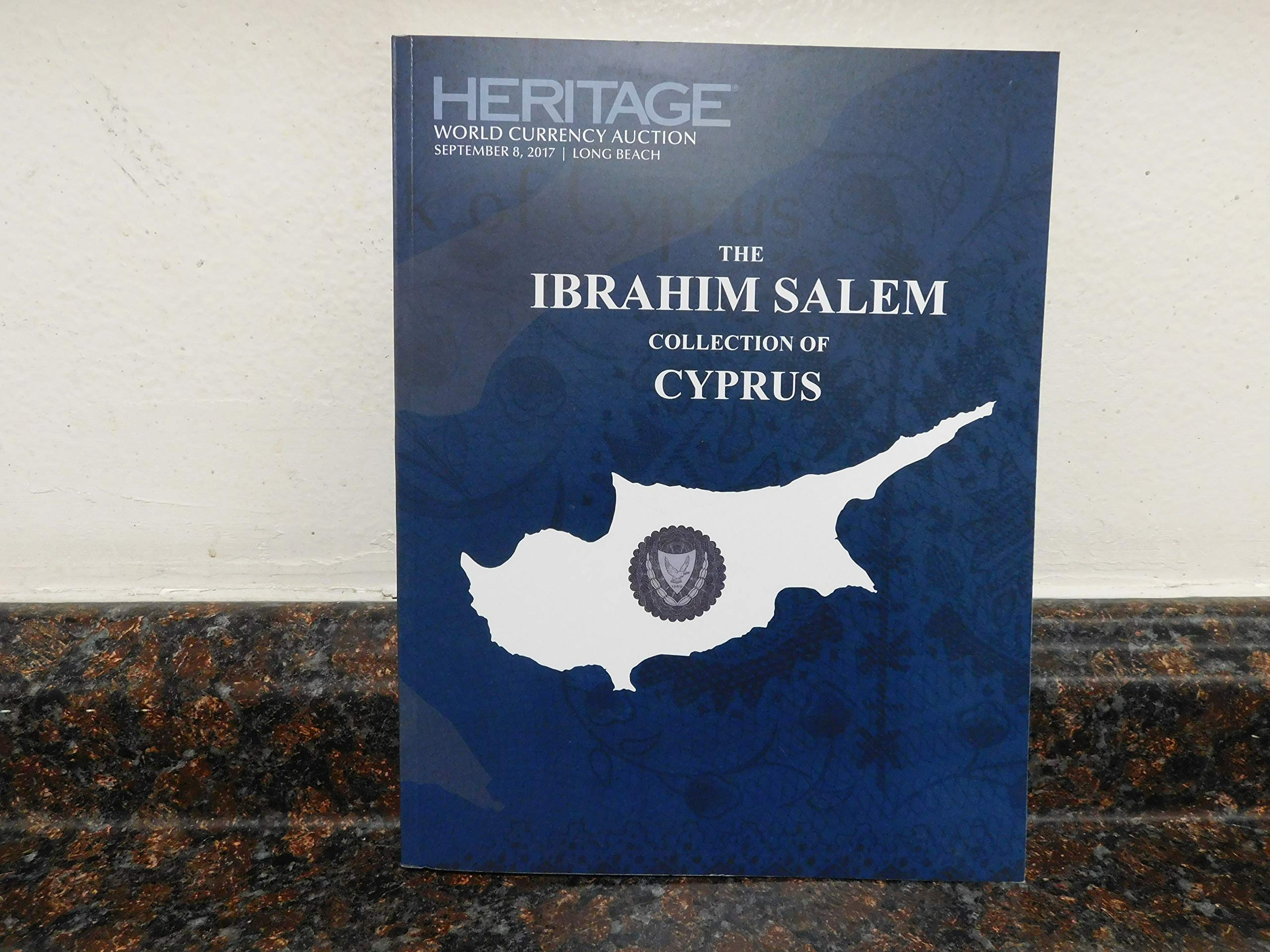 Heritage Auction Catalog-World Currency Auction #3558- The Ibrahim Salem Collection of Cyprus. September 8, 2017. Long Beach. by Heri