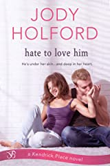 Hate to Love Him (Kendrick Place Book 3) Kindle Edition