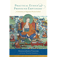 Practical Ethics and Profound Emptiness: A Commentary on Nagarjuna's Precious Garland