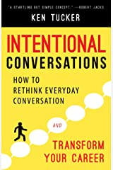 Intentional Conversations: How to Rethink Everyday Conversation and Transform Your Career Paperback