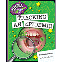 Tracking an Epidemic (Explorer Library: Follow the Clues)