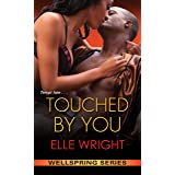 Touched by You (Wellspring Series)