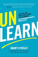 Unlearn: Let Go of Past Success to Achieve Extraordinary Results Hardcover