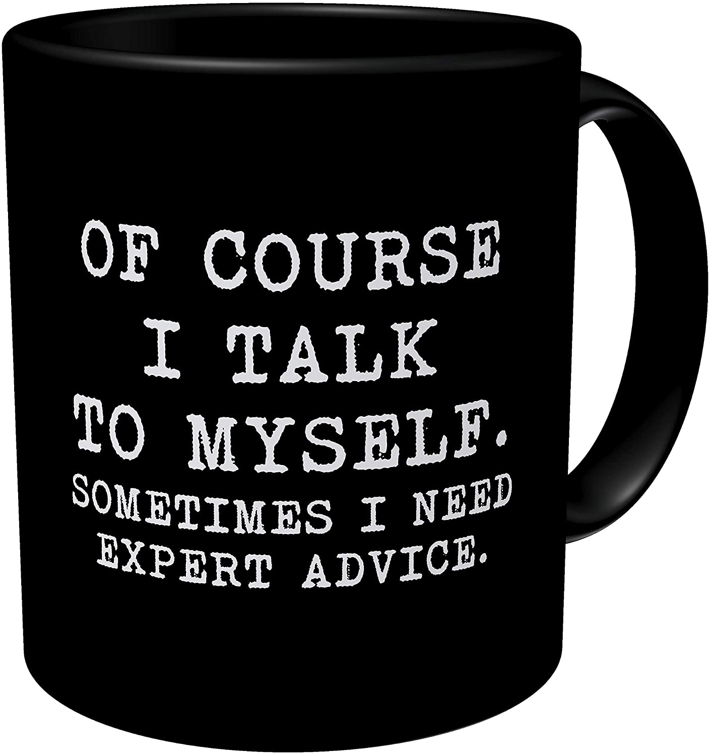Aviento Black Of Course I Talk To Myself, Sometimes I Need Expert Advice 11 Ounces Funny Coffee Mug