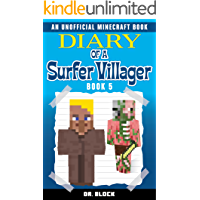 Diary of a Surfer Villager: Book 5: (an unofficial Minecraft book) (English Edition)