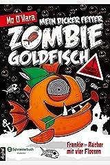 Mein dicker fetter Zombie-Goldfisch, Band 04: Frankie - Rächer mit vier Flossen (German Edition) Kindle Edition