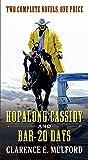 Hopalong Cassidy and Bar-20 Days: Two Complete Hopalong Cassidy Novels