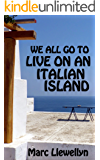We all go to live on an Italian island
