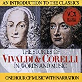 The Stories of Vivaldi & Corelli in Words and Music