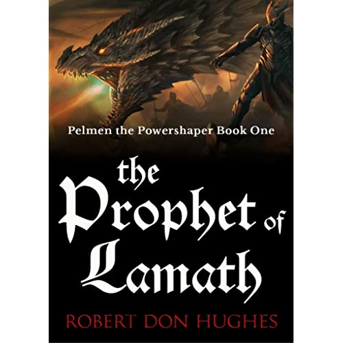 The Prophet of Lamath (Pelmen the Powershaper Book 1)
