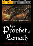The Prophet of Lamath (Pelmen the Powershaper Book 1)