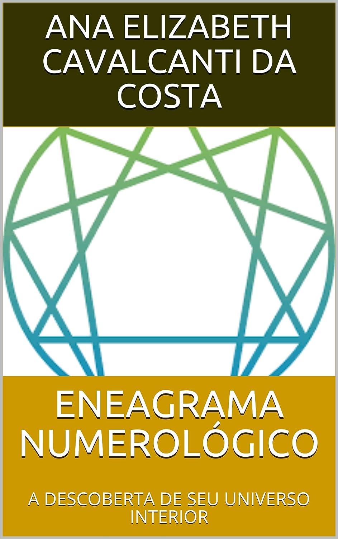 ENEAGRAMA NUMEROLÓGICO : A DESCOBERTA DE SEU UNIVERSO INTERIOR ...