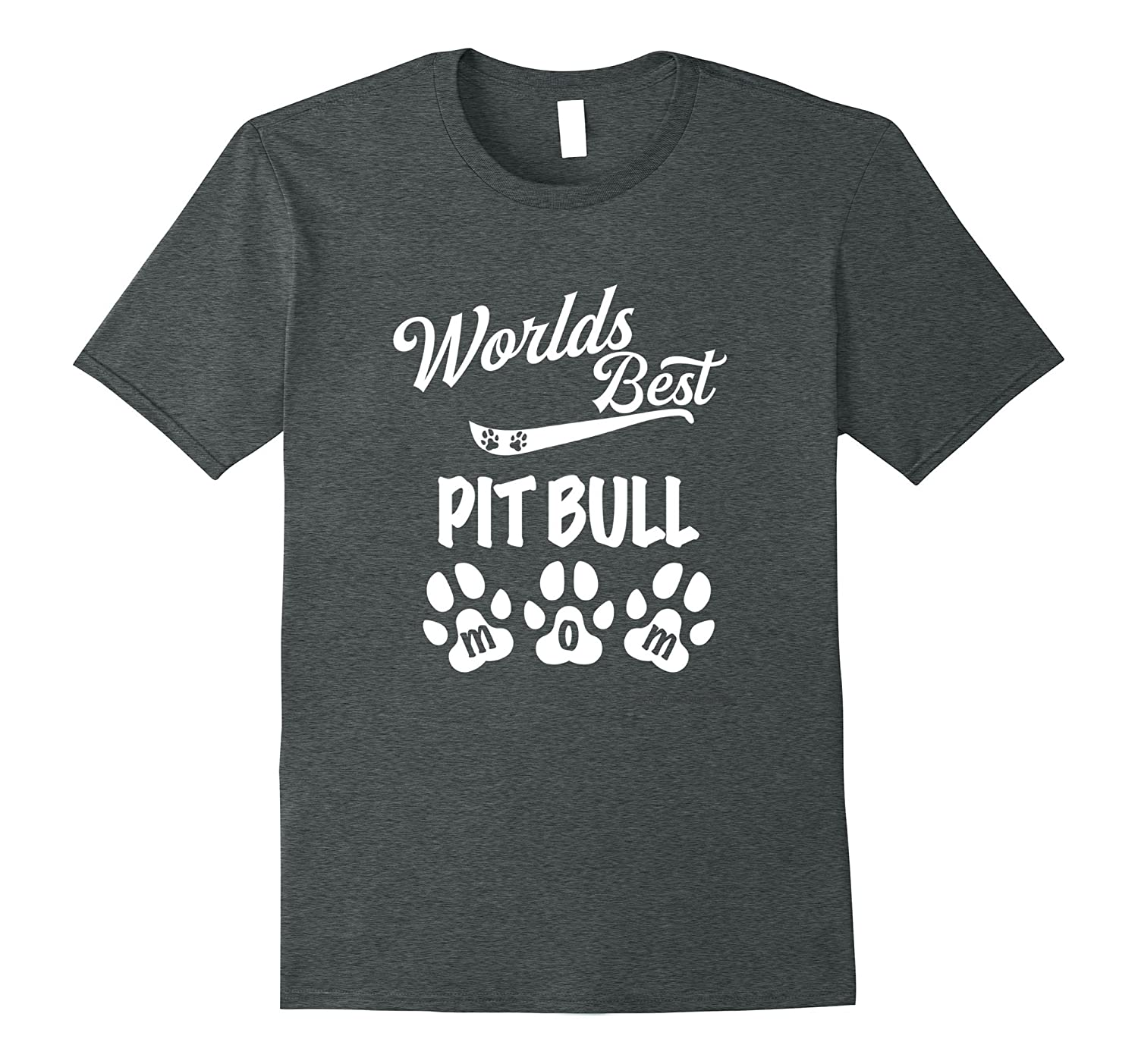 World Best PITBULL Mom Dogs Paw Puppy Lover Pup Mother Adopt