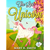 The Lost Unicorn: A Fairy Tale for Kids About Fairies and Unicorns (Sunshine Reading Book 6)