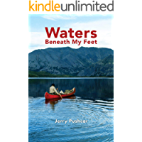 Waters Beneath My Feet: New Orleans to Nome... My 3 Year Odyssey