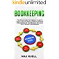 Bookkeeping: The Ultimate Guide For Beginners to Learn in Step by Step The Simple and Effective Methods of Bookkeeping  for Small Business
