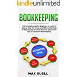 Bookkeeping:The Ultimate Guide for Beginners to Learn In Step By Step the Simple and Effective Methods of Bookkeeping…