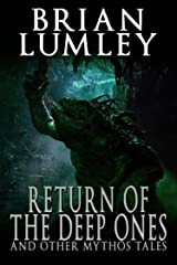Return of the Deep Ones and Other Mythos Tales Kindle Edition