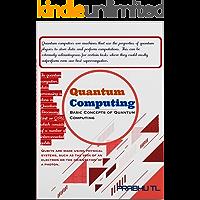 Quantum Computing: Basic Concepts of Quantum Computing (English Edition)