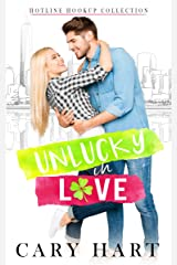 UnLucky in Love: A Friends to Lovers Romance (Hotline Hookup Book 1) Kindle Edition
