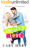 UnLucky in Love: A Friends to Lovers Standalone Romance (Hotline Hookup Book 1)
