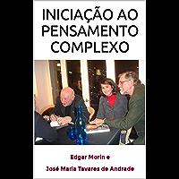 INICIAÇÃO AO PENSAMENTO COMPLEXO