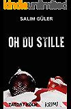 Oh du Stille - Tatort Köln: Krimi (Köln Krimi 7)