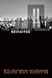 The New Pearl Harbor Revisited: 9/11, the Cover-Up, and the Exposé