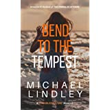 "BEND TO THE TEMPEST: An engrossing romantic suspense thriller. (A ""Coulter Family Saga"" Suspense Thriller Book 1)"