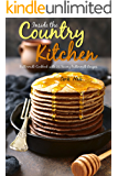 Inside the Country Kitchen: Buttermilk Cookbook with 25 Savory Buttermilk Recipes