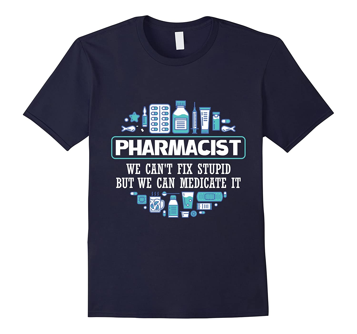 Funny Pharmacist T-Shirt for The Man Or Women Pharmacist Tee-TJ
