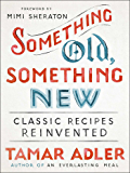 Something Old, Something New: Classic Recipes Reinvented