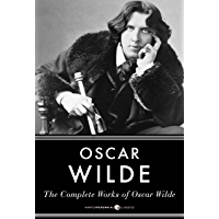 The Complete Works Of Oscar Wilde (English Edition)