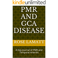 PMR and GCA disease: A Day Journal of PMR and Temporal Arteritis