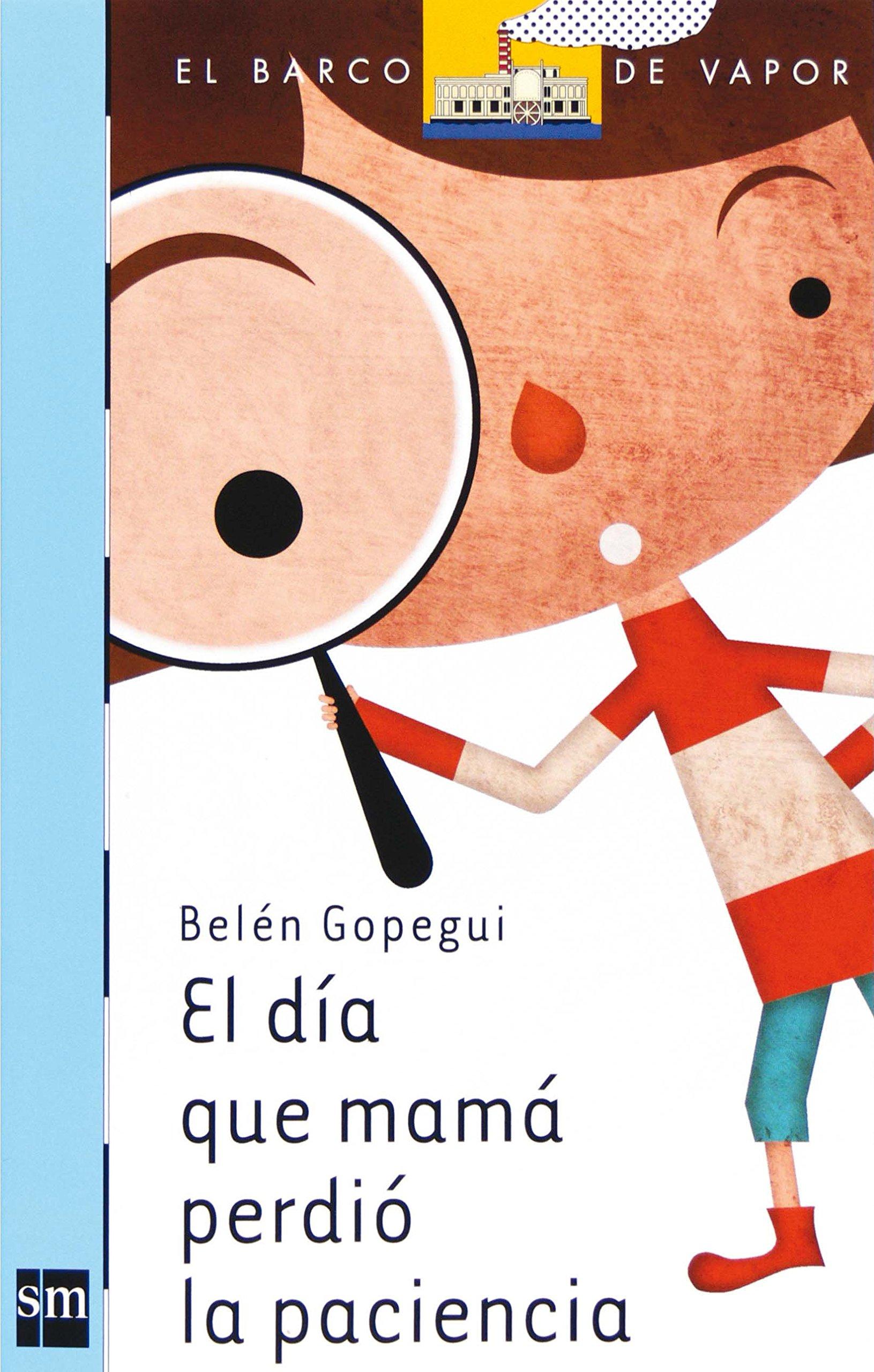 El día que mamá perdió la paciencia / The day mom lost her patience (El barco de vapor / the Steamboat) (Spanish Edition) pdf epub