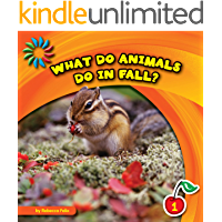 What Do Animals Do in Fall? (21st Century Basic Skills Library: Let's Look at Fall)