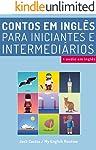 Aprenda Inglês com Contos Incríveis para Iniciantes e Intermediários: Melhore sua Habilidade de Leitura e Compreensão...