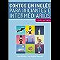Aprenda Inglês com Contos Incríveis para Iniciantes e Intermediários: Melhore sua Habilidade de Leitura e Compreensão…