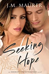 Seeking Hope (Emerging From Darkness Book 3) Kindle Edition
