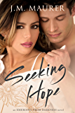 Seeking Hope (Emerging From Darkness Book 3)