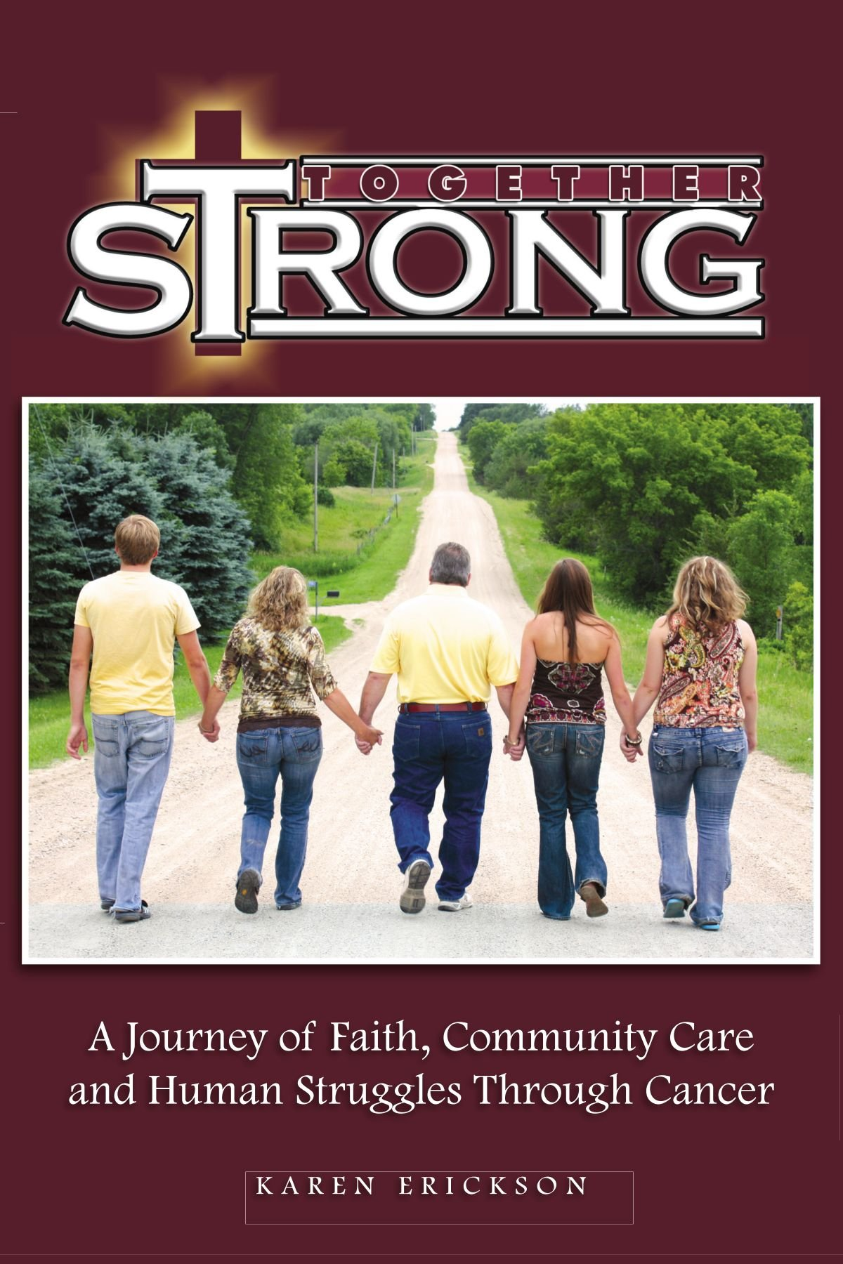 Together Strong: A Journey of Faith, Community Care and Human Struggles Through Cancer pdf epub