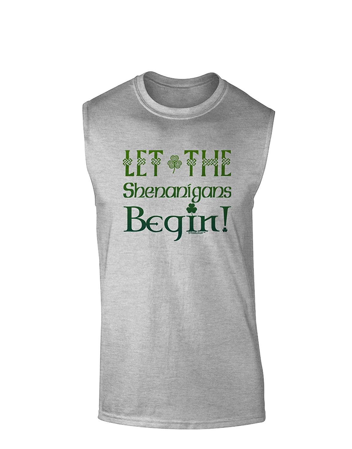 TooLoud Let The Shenanigans Begin Muscle Shirt