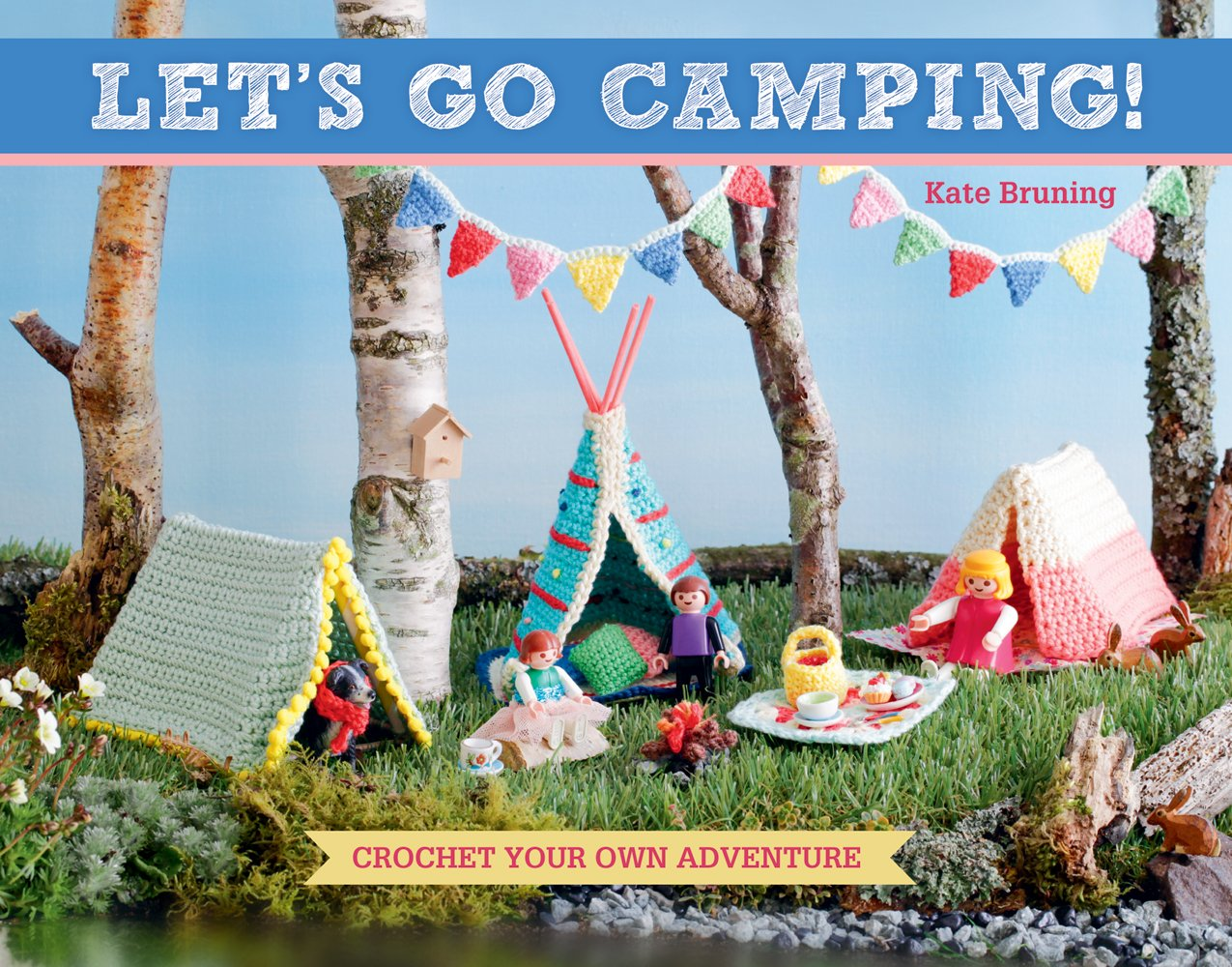 Let's Go Camping!: Crochet Your Own Adventure: Kate Bruning: 0744527113903:  Amazon.com: Books