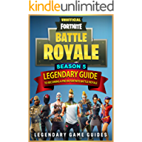 Fortnite: The Legendary Guide to becoming a Pro in Season 5 of Fortnite Battle Royale (English Edition)