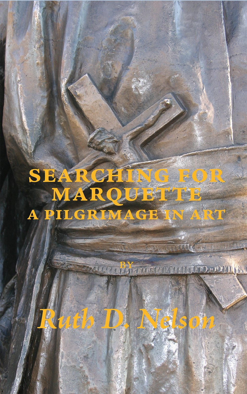Searching for Marquette: A Pilgrimage in Art PDF