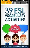 39 ESL Vocabulary Activities: For Kids (7+)
