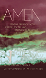 Amen: Seeking Presence with Prayer, Poetry, and Mindfulness Practice