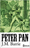 Peter Pan (Peter and Wendy) (annotated) (English Edition)