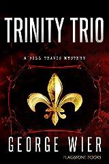 Trinity Trio (The Bill Travis Mysteries Book 14) Kindle Edition