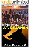 THE THOUSAND DOLLAR TEAM: Colt and Kane are back! (Colt Ryder Book 7)